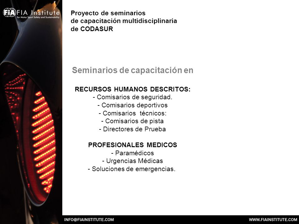 Proyecto de seminarios de capacitación multidisciplinaria de CODASUR Seminarios de capacitación en RECURSOS HUMANOS DESCRITOS: - Comisarios de seguridad.