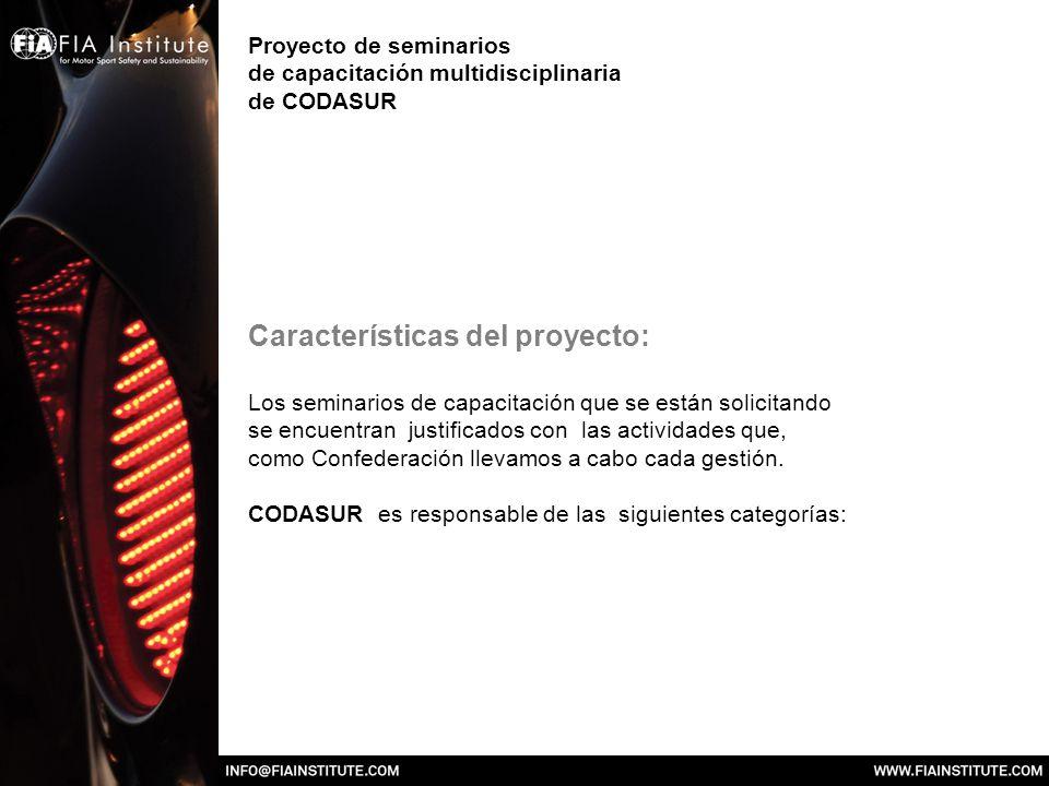 Proyecto de seminarios de capacitación multidisciplinaria de CODASUR Características del proyecto: Los seminarios de capacitación que se están solicitando se encuentran justificados con las actividades que, como Confederación llevamos a cabo cada gestión.