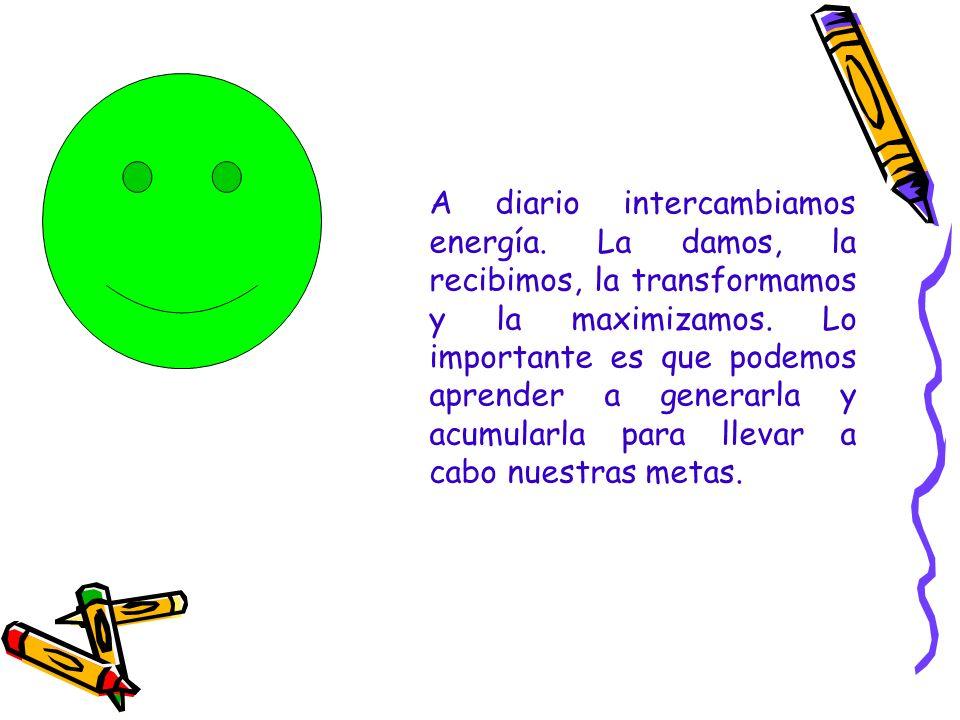 A diario intercambiamos energía. La damos, la recibimos, la transformamos y la maximizamos. Lo importante es que podemos aprender a generarla y acumul