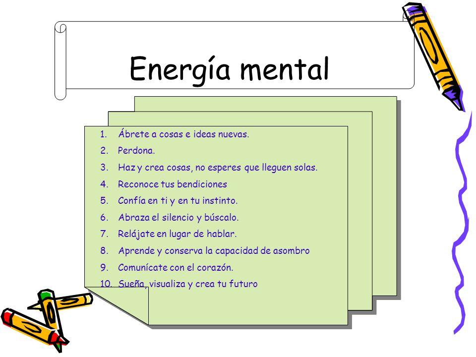 Energía física 1.Valora tu cuerpo, haz ejercicio y nútrelo.