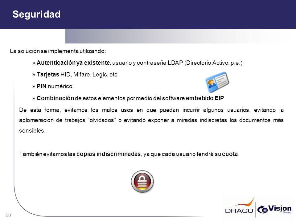 10 Seguridad La solución se implementa utilizando: » Autenticación ya existente: usuario y contraseña LDAP (Directorio Activo, p.e.) » Tarjetas HID, M