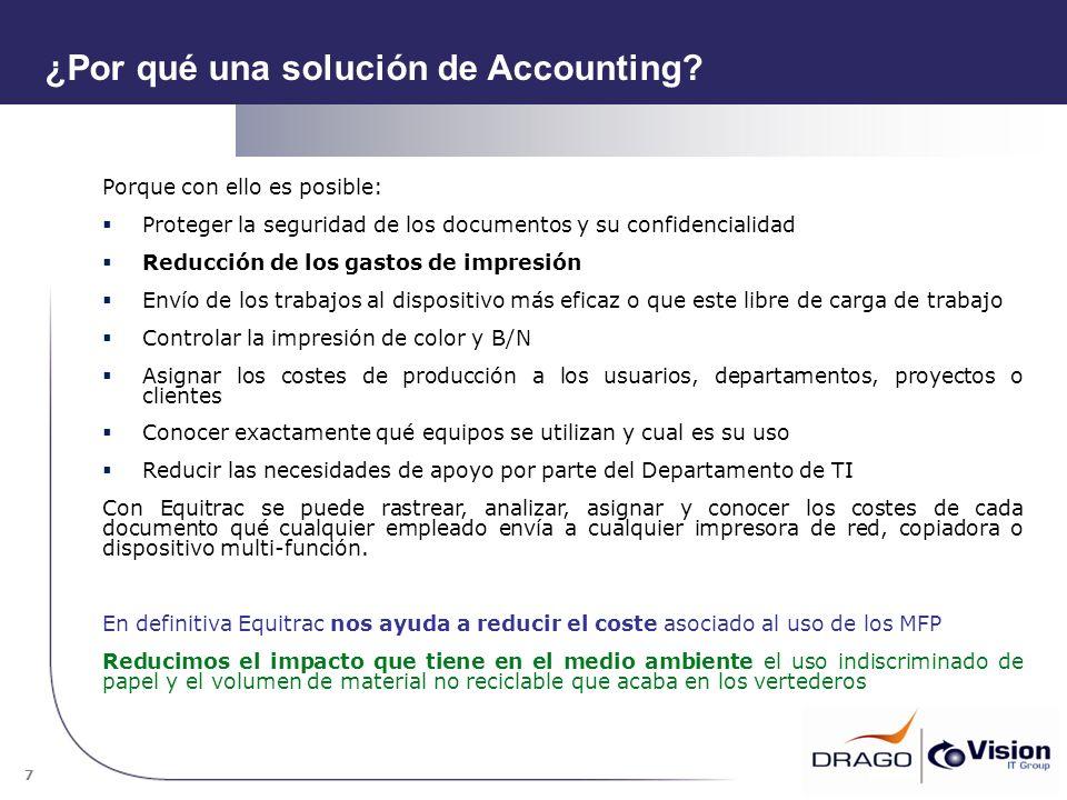 7 ¿Por qué una solución de Accounting? Porque con ello es posible: Proteger la seguridad de los documentos y su confidencialidad Reducción de los gast
