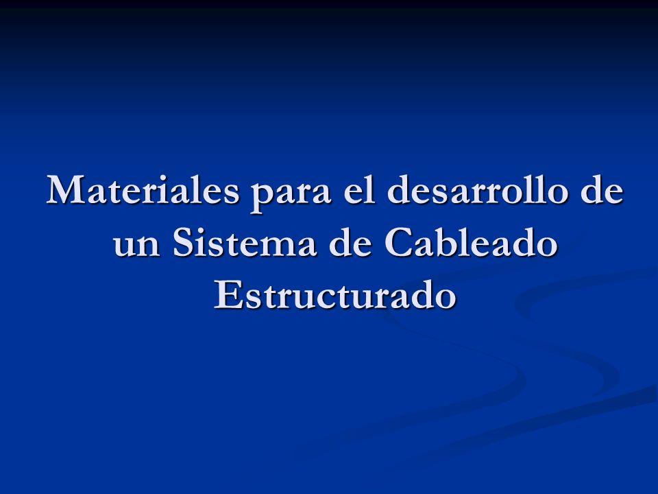 Materiales para el desarrollo de un Sistema de Cableado Estructurado