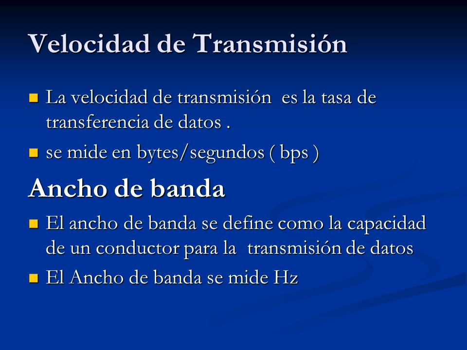 Velocidad de Transmisión La velocidad de transmisión es la tasa de transferencia de datos. La velocidad de transmisión es la tasa de transferencia de
