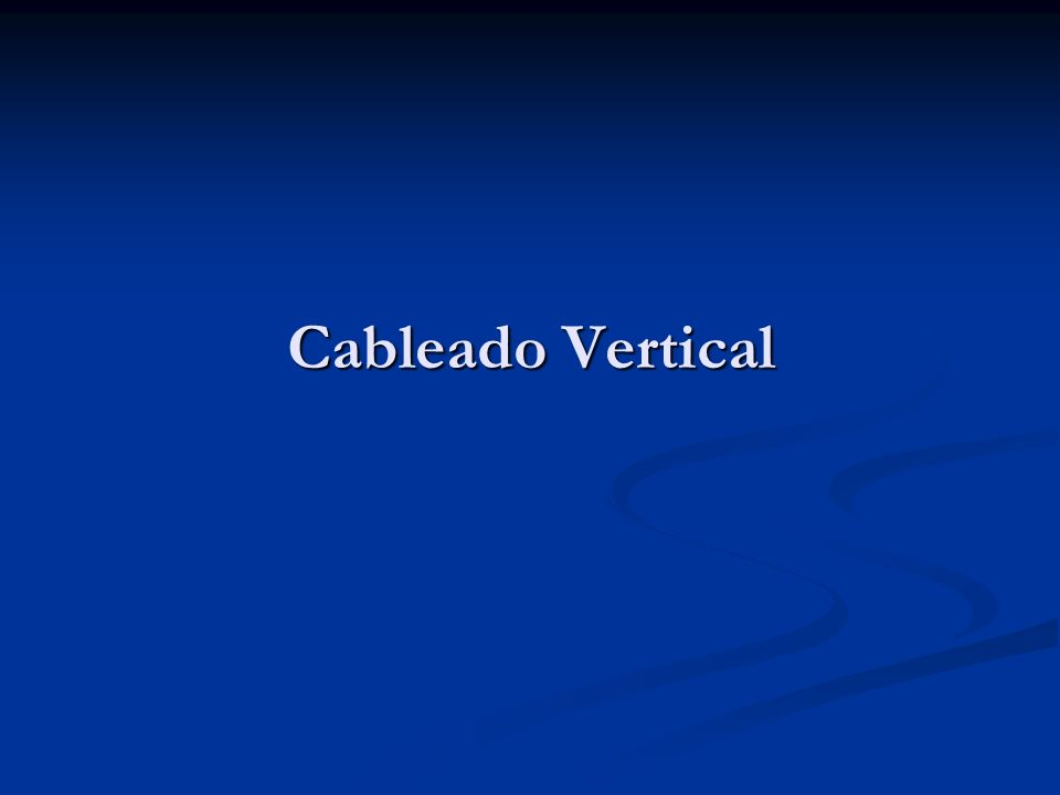 Cableado Vertical (BACKBONE) TO = Terminal Ofimático FD = Floor distributor BD = Building Distributor CD = Campus Distributor