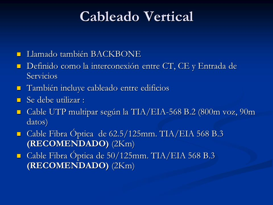 Cableado Vertical Llamado también BACKBONE Llamado también BACKBONE Definido como la interconexión entre CT, CE y Entrada de Servicios Definido como l