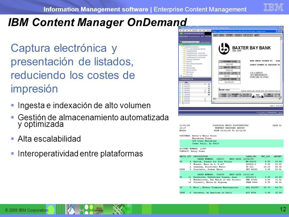 © 2009 IBM Corporation Information Management software | Enterprise Content Management 12 IBM Content Manager OnDemand Ingesta e indexación de alto vo