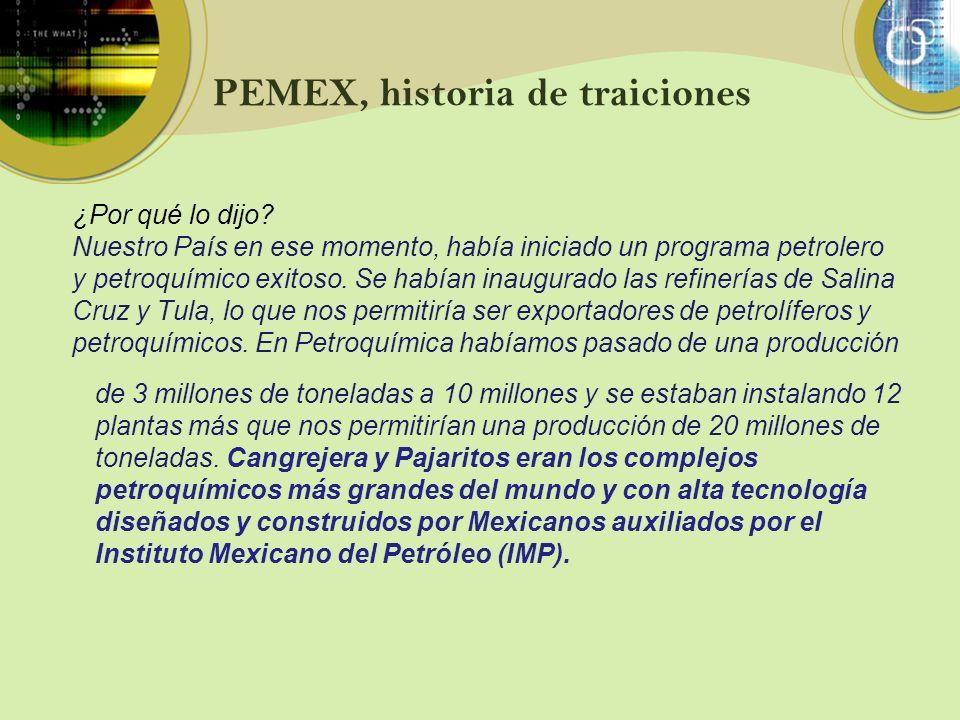 PEMEX, historia de traiciones de 3 millones de toneladas a 10 millones y se estaban instalando 12 plantas más que nos permitirían una producción de 20