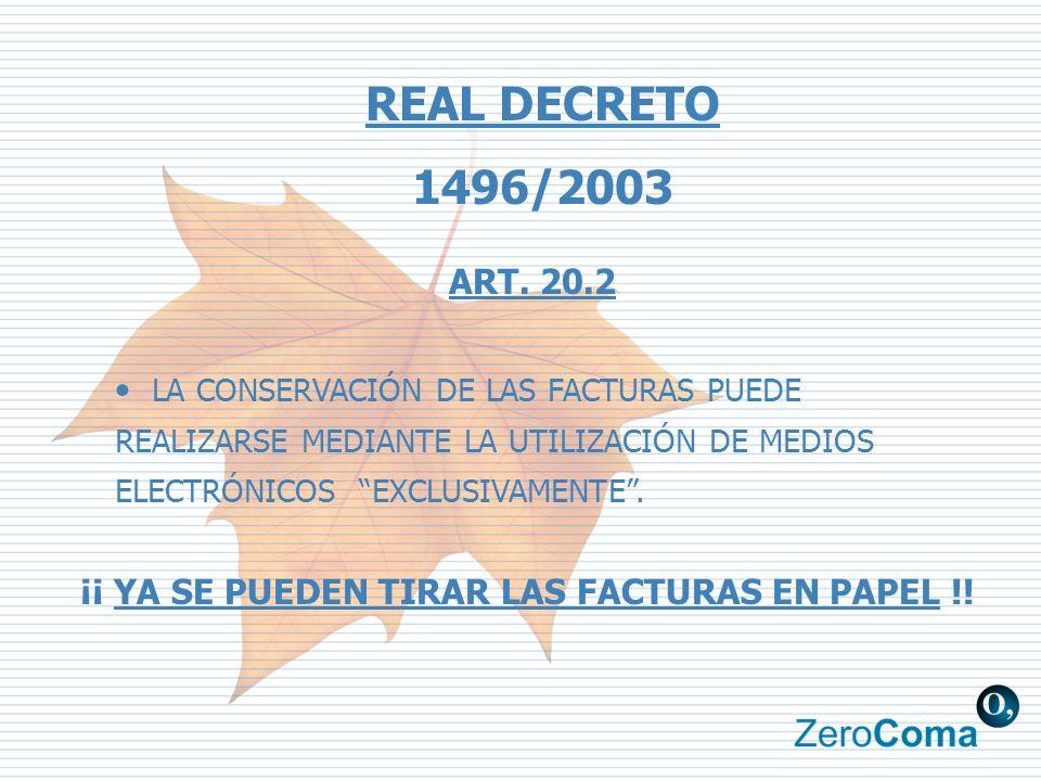 LA CONSERVACIÓN DE LAS FACTURAS PUEDE REALIZARSE MEDIANTE LA UTILIZACIÓN DE MEDIOS ELECTRÓNICOS EXCLUSIVAMENTE.
