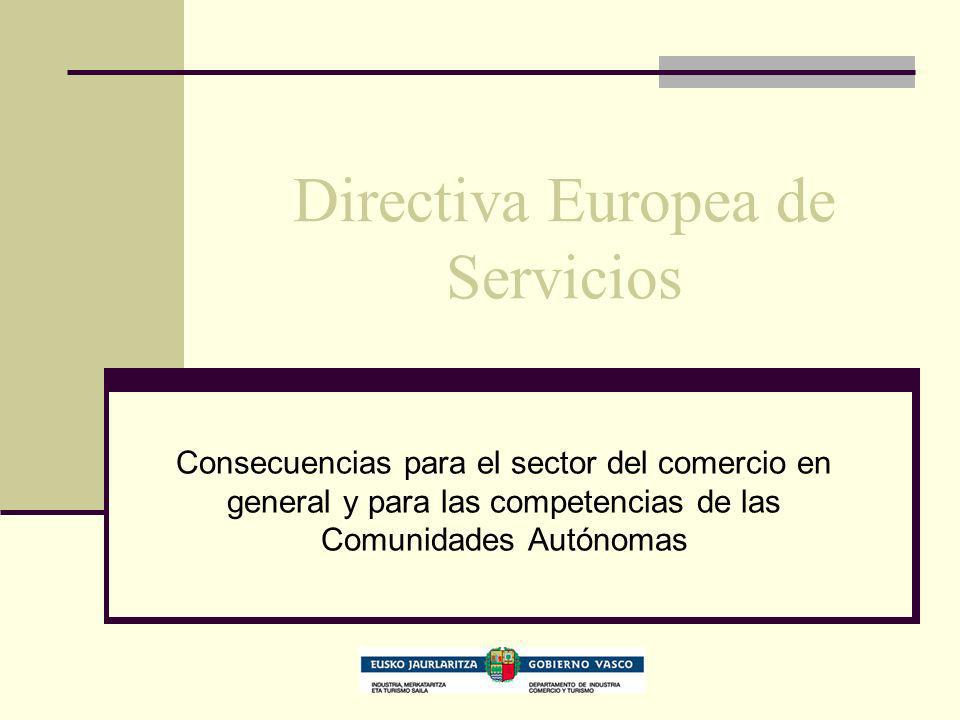 Directiva Europea de Servicios Consecuencias para el sector del comercio en general y para las competencias de las Comunidades Autónomas