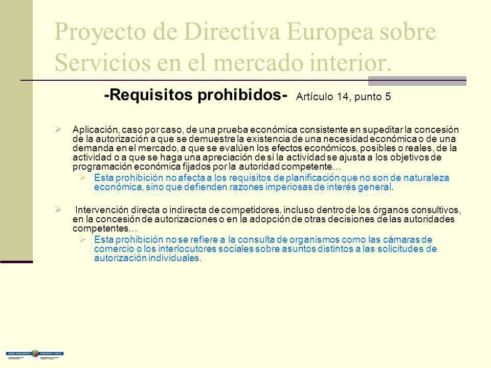 Proyecto de Directiva Europea sobre Servicios en el mercado interior. -Requisitos prohibidos- Artículo 14, punto 5 Aplicación, caso por caso, de una p