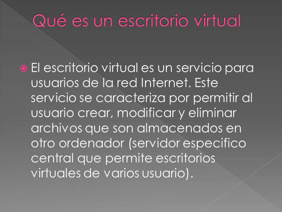El escritorio virtual es un servicio para usuarios de la red Internet.