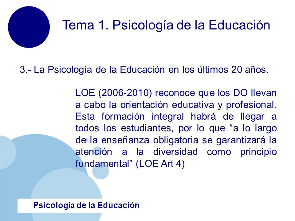 www.company.com Psicología de la Educación LOE (2006-2010) reconoce que los DO llevan a cabo la orientación educativa y profesional. Esta formación in