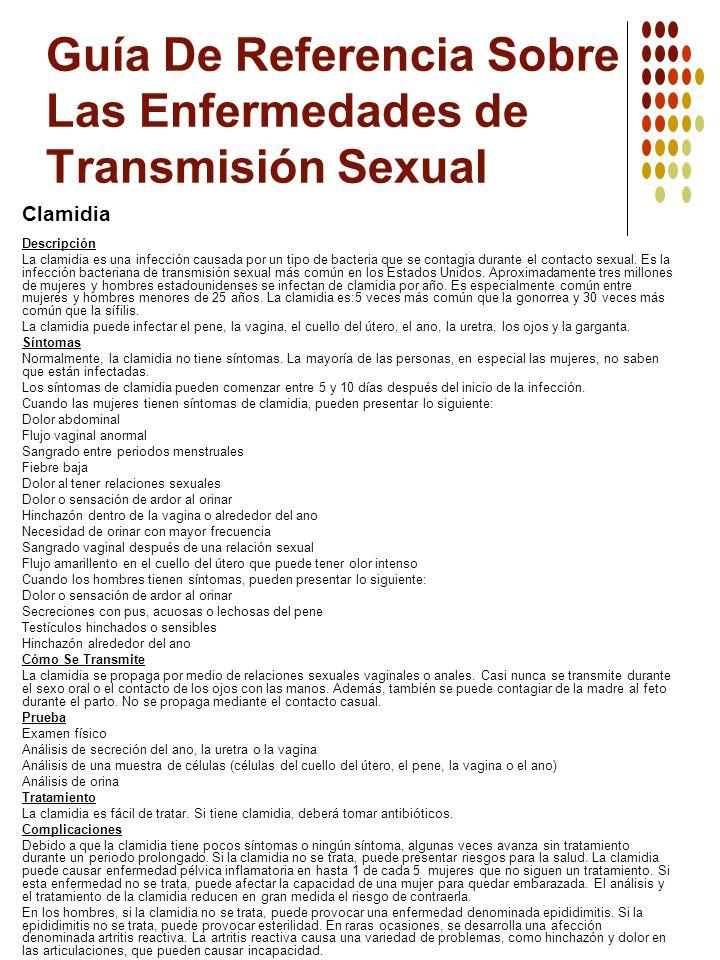 Guía De Referencia Sobre Las Enfermedades de Transmisión Sexual Clamidia Descripción La clamidia es una infección causada por un tipo de bacteria que