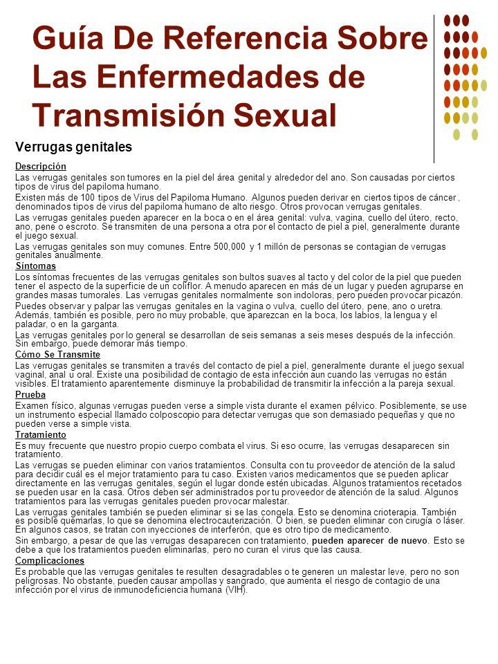 Guía De Referencia Sobre Las Enfermedades de Transmisión Sexual Verrugas genitales Descripción Las verrugas genitales son tumores en la piel del área