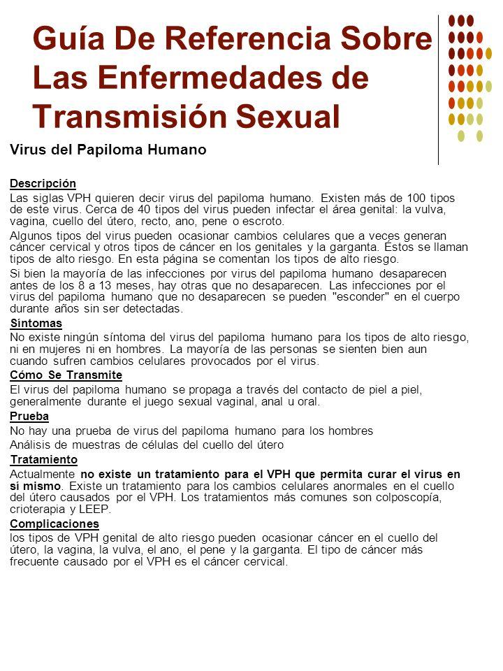 Guía De Referencia Sobre Las Enfermedades de Transmisión Sexual Virus del Papiloma Humano Descripción Las siglas VPH quieren decir virus del papiloma