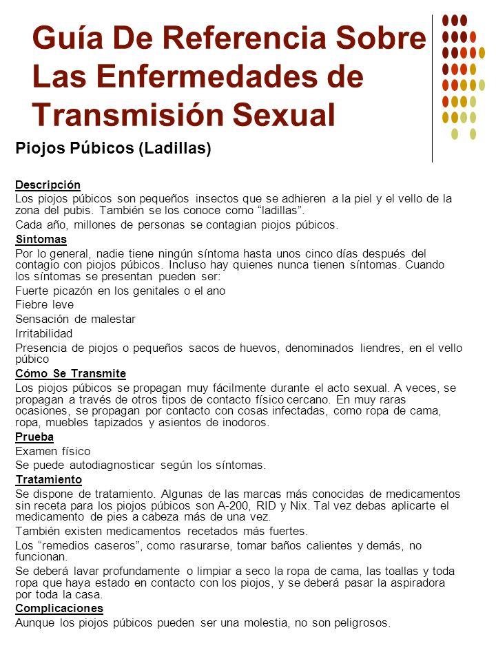 Guía De Referencia Sobre Las Enfermedades de Transmisión Sexual Piojos Púbicos (Ladillas) Descripción Los piojos púbicos son pequeños insectos que se