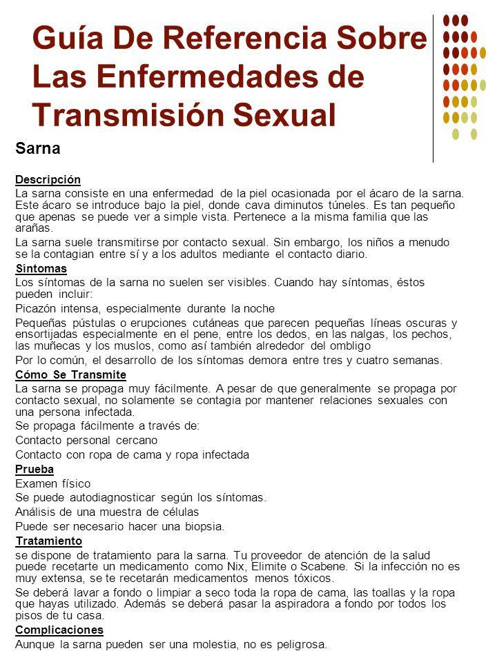 Guía De Referencia Sobre Las Enfermedades de Transmisión Sexual Sarna Descripción La sarna consiste en una enfermedad de la piel ocasionada por el áca