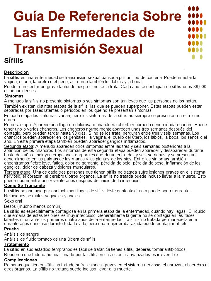 Guía De Referencia Sobre Las Enfermedades de Transmisión Sexual Sífilis Descripción La sífilis es una enfermedad de transmisión sexual causada por un