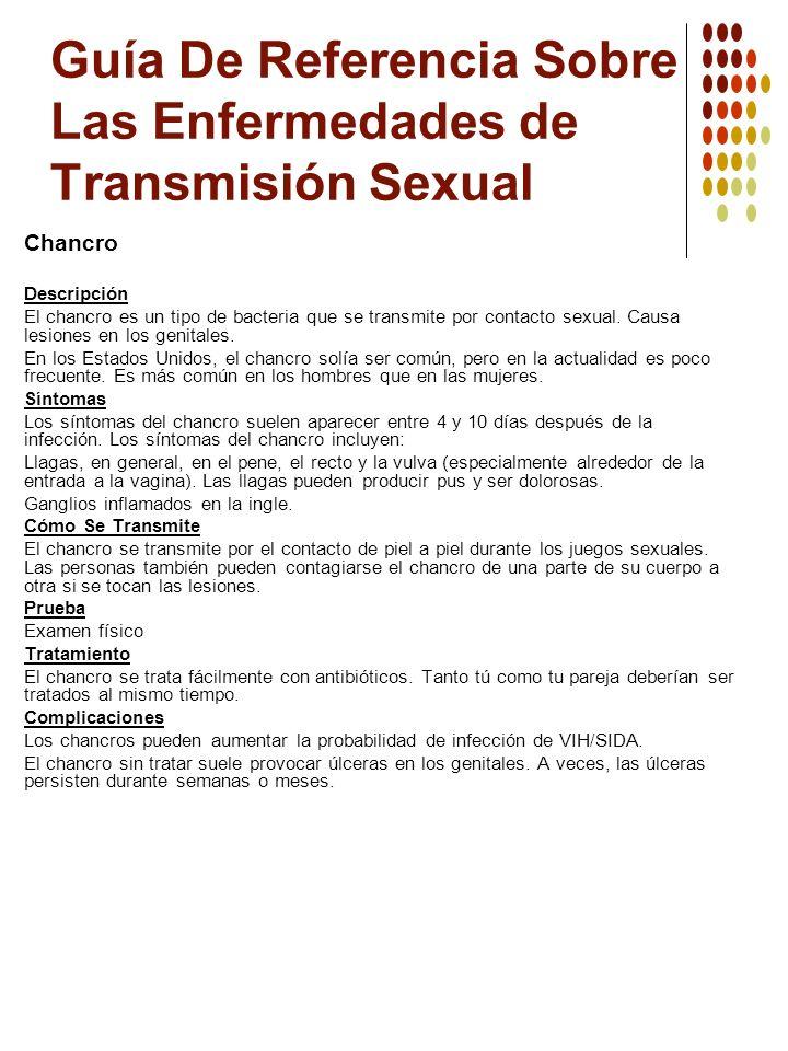 Guía De Referencia Sobre Las Enfermedades de Transmisión Sexual Chancro Descripción El chancro es un tipo de bacteria que se transmite por contacto se