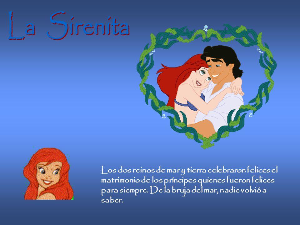Después de que el barco se llevó a la princesa, el príncipe tomó de la mano a la sirenita y dándole un beso le declaró su amor. La pequeña niña cantó