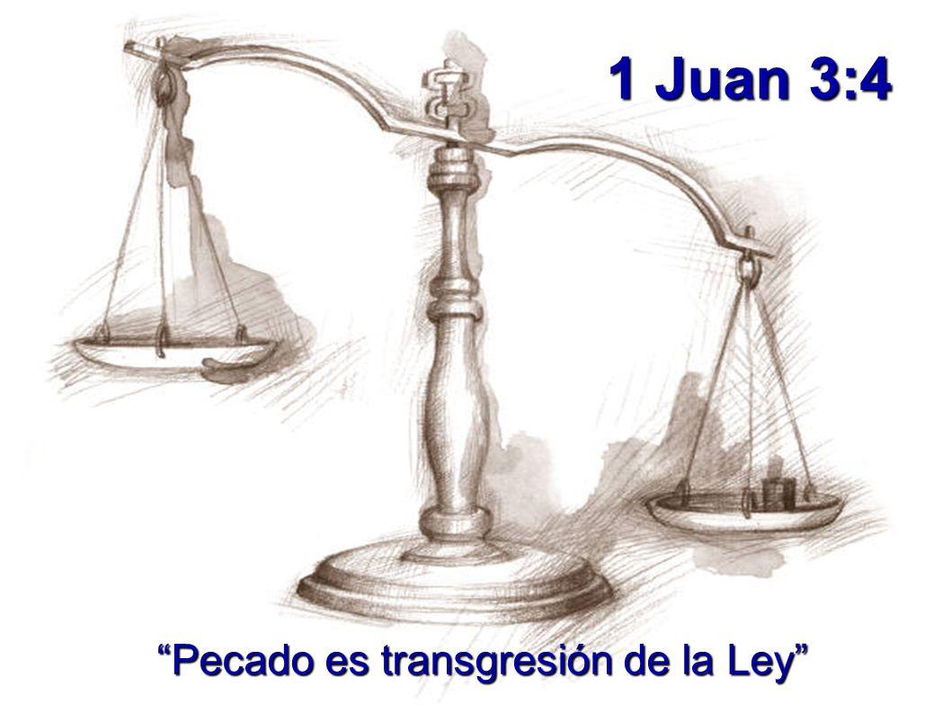 1 Juan 3:4 Pecado es transgresión de la Ley