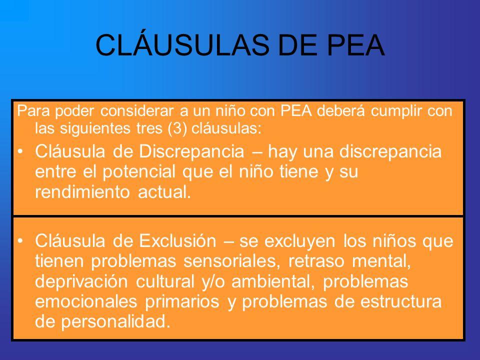 CLÁUSULAS DE PEA Para poder considerar a un niño con PEA deberá cumplir con las siguientes tres (3) cláusulas: Cláusula de Discrepancia – hay una disc
