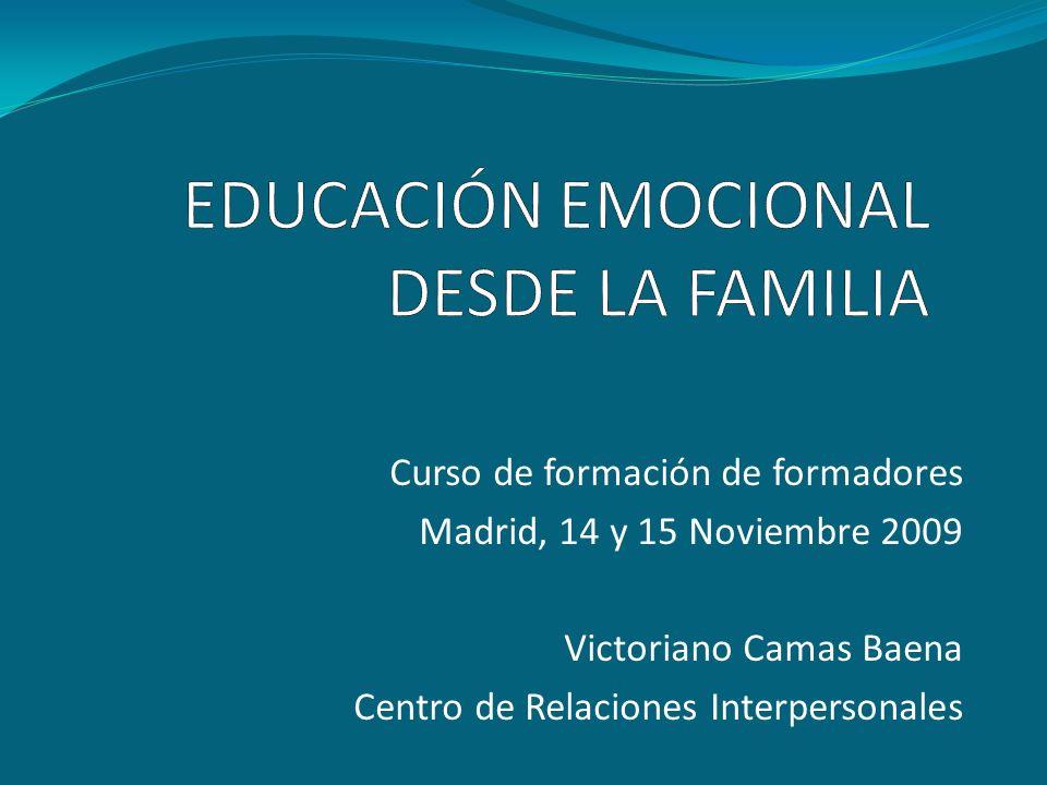 Curso de formación de formadores Madrid, 14 y 15 Noviembre 2009 Victoriano Camas Baena Centro de Relaciones Interpersonales