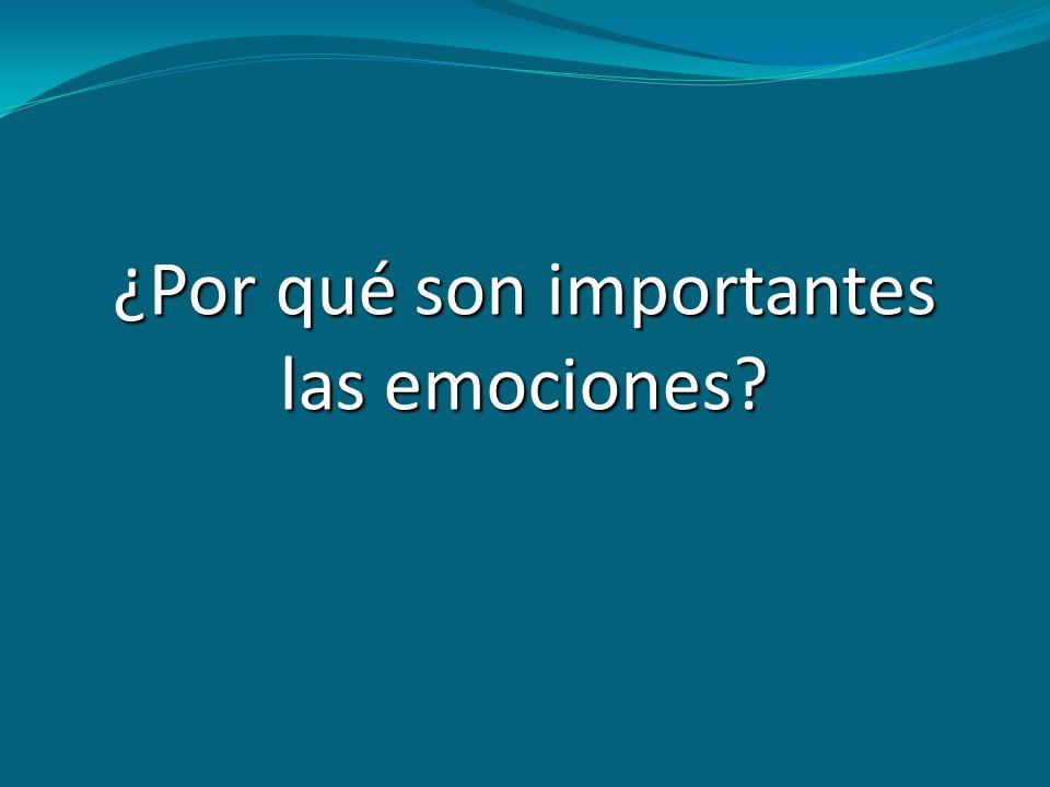 ¿Por qué son importantes las emociones?