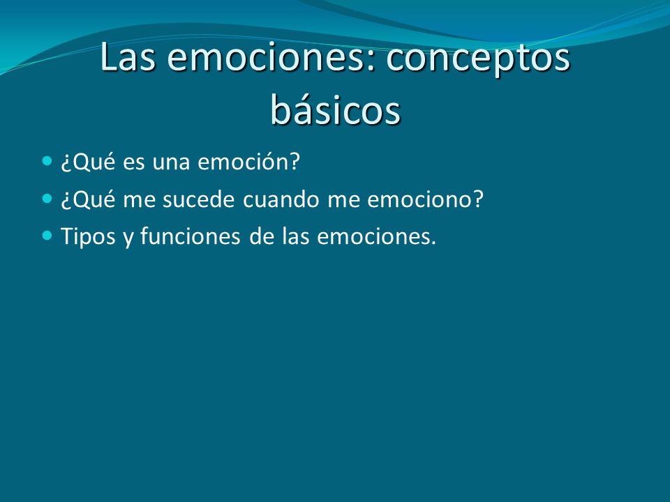 ¿Qué es una emoción? ¿Qué me sucede cuando me emociono? Tipos y funciones de las emociones.