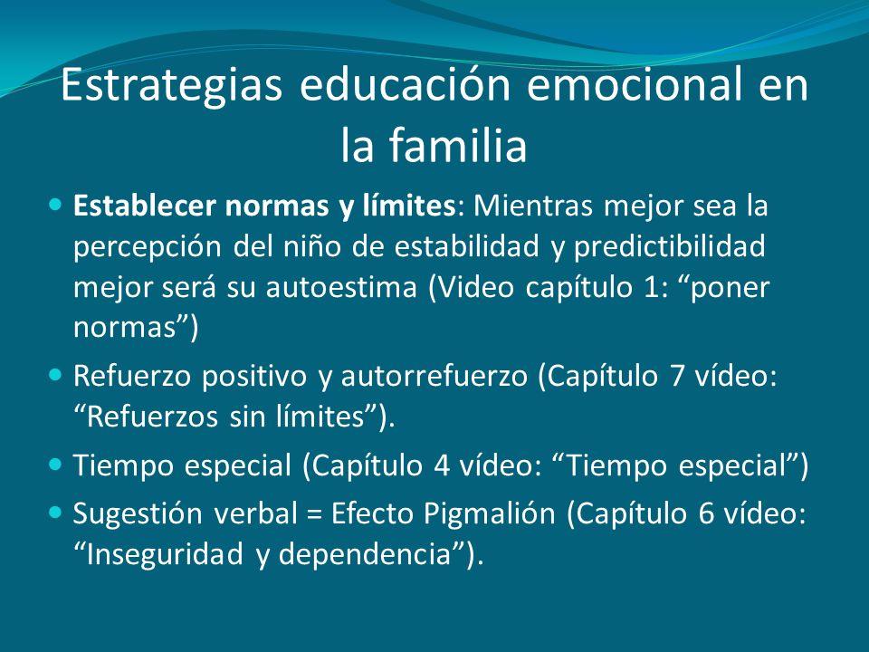 Estrategias educación emocional en la familia Establecer normas y límites: Mientras mejor sea la percepción del niño de estabilidad y predictibilidad