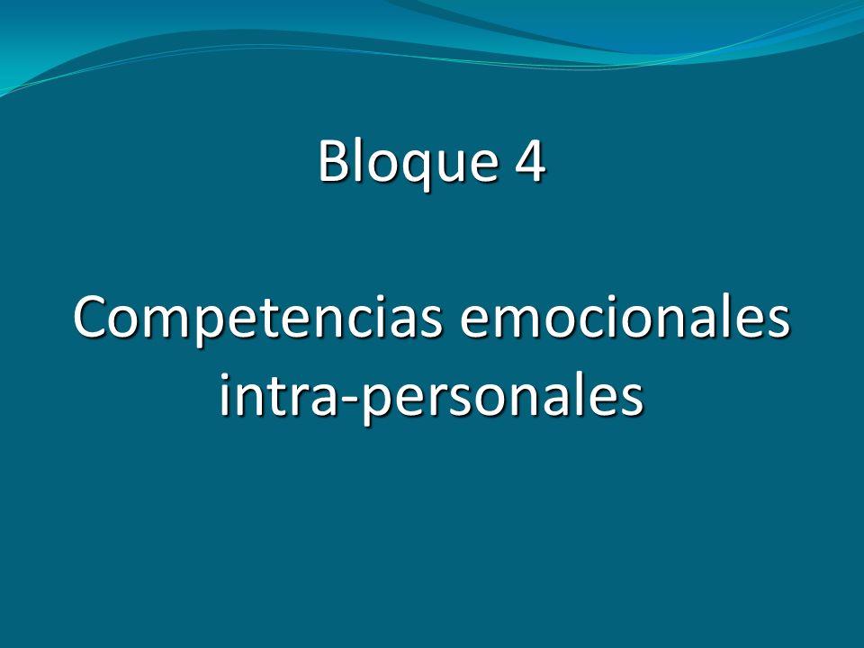 Bloque 4 Competencias emocionales intra-personales