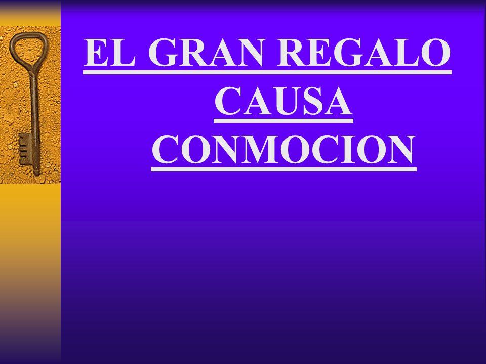 EL GRAN REGALO CAUSA CONMOCION