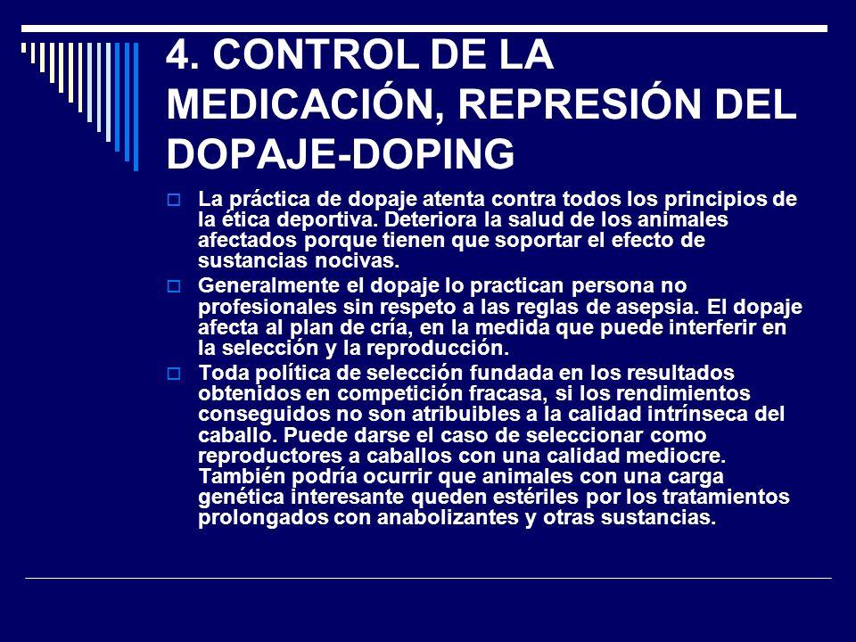 4. CONTROL DE LA MEDICACIÓN, REPRESIÓN DEL DOPAJE-DOPING La práctica de dopaje atenta contra todos los principios de la ética deportiva. Deteriora la