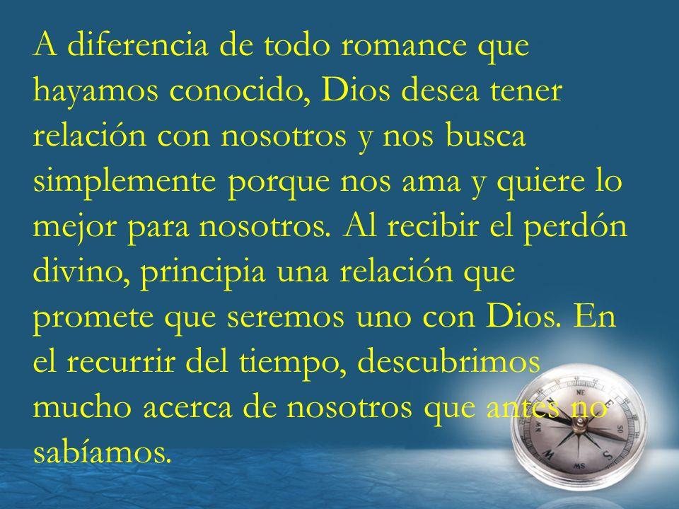 A diferencia de todo romance que hayamos conocido, Dios desea tener relación con nosotros y nos busca simplemente porque nos ama y quiere lo mejor par