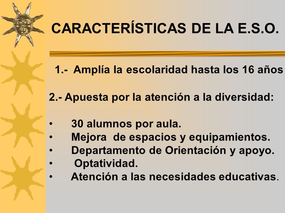 CARACTERÍSTICAS DE LA E.S.O.