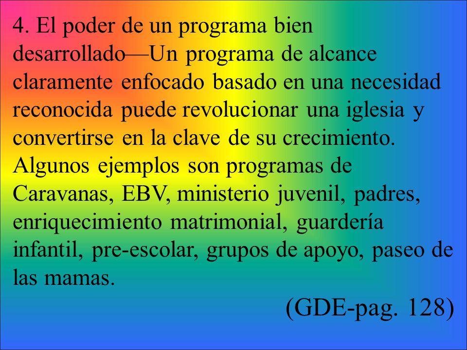 4. El poder de un programa bien desarrolladoUn programa de alcance claramente enfocado basado en una necesidad reconocida puede revolucionar una igles