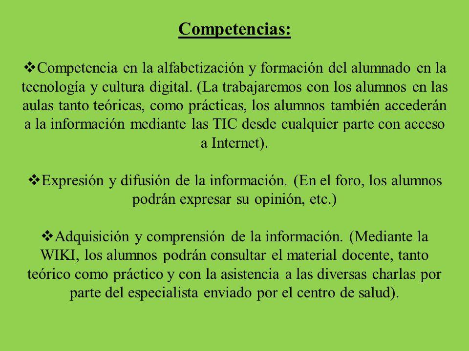 Competencias: Competencia en la alfabetización y formación del alumnado en la tecnología y cultura digital. (La trabajaremos con los alumnos en las au