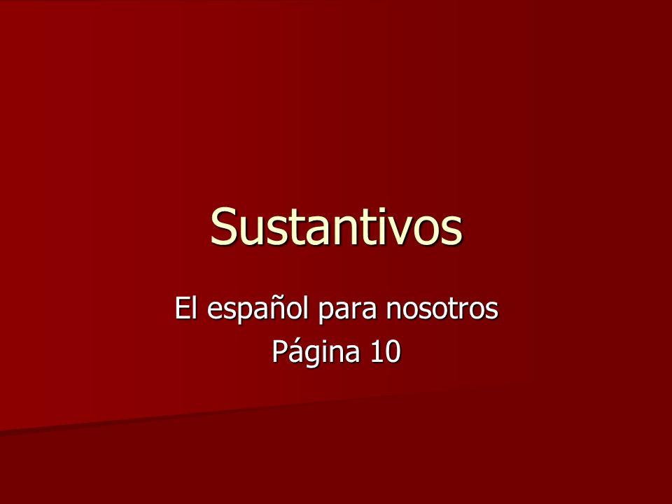 Sustantivos El español para nosotros Página 10