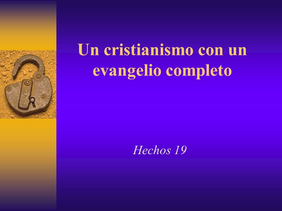 Un cristianismo con un evangelio completo Hechos 19