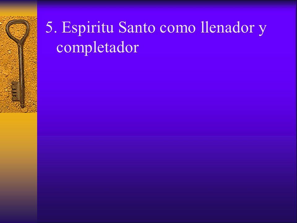 5. Espiritu Santo como llenador y completador