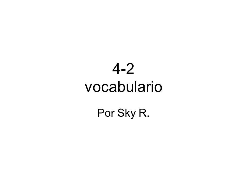 4-2 vocabulario Por Sky R.