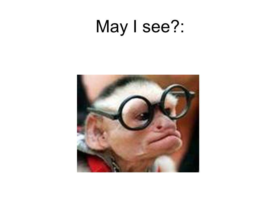 May I see :