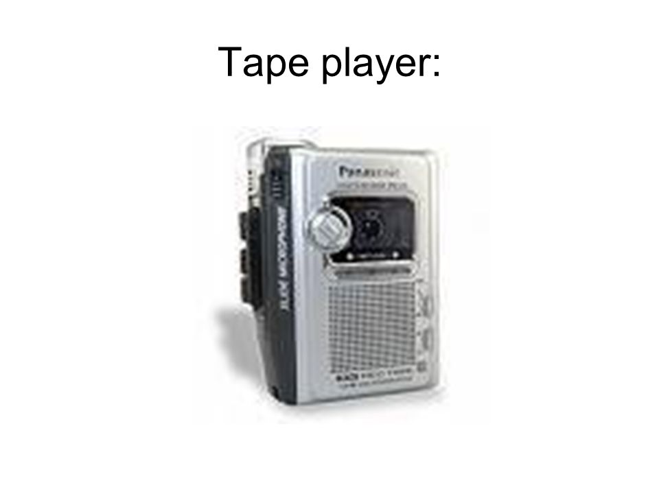 Tape player: