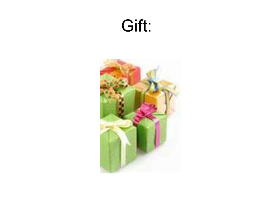Gift: