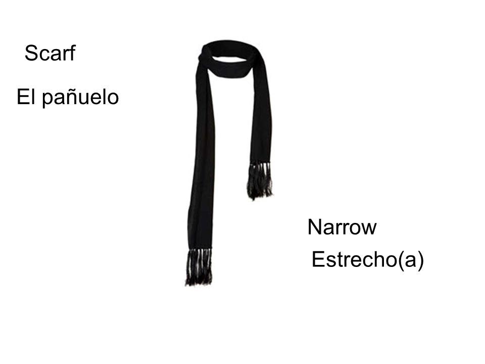 Scarf El pañuelo Narrow Estrecho(a)