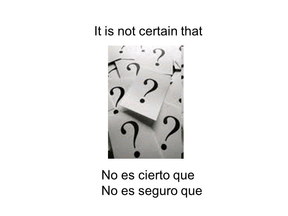 Its not true that No es verdad que