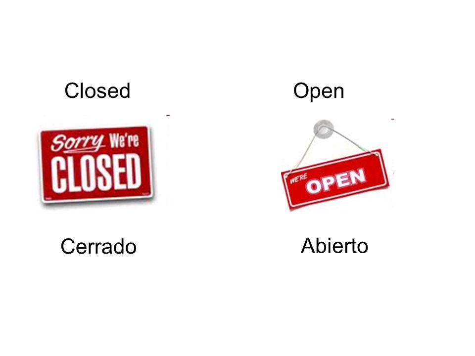 Closed Cerrado Open Abierto
