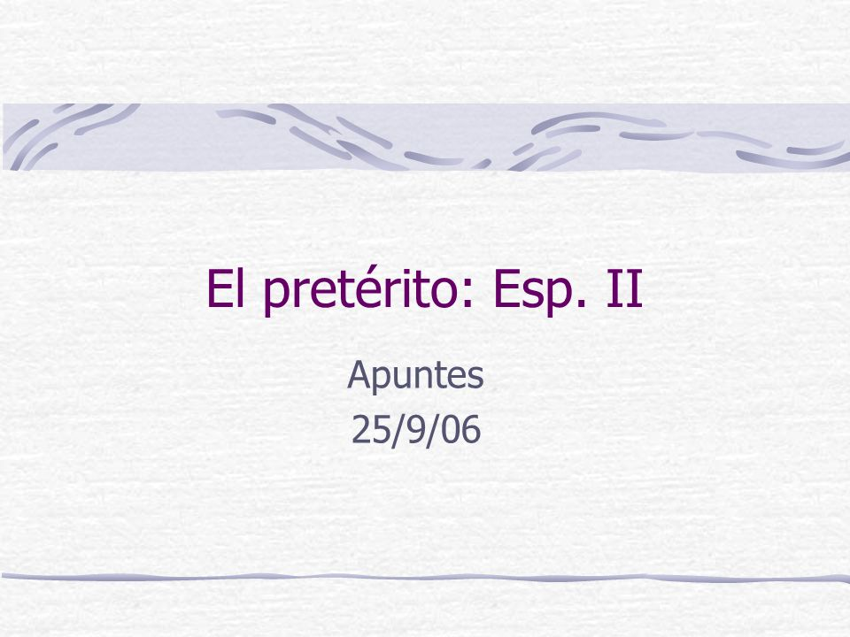 Use preterite with past events specific point in time ayer- yesterday anoche- last night anteayer- the day before yesterday.