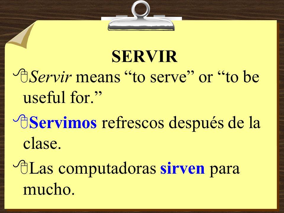 SERVIR Yosirvo Túsirves Él Ellasirve Ud. Nosotros servimos Vosotros servís Ellos Ellassirven Uds.